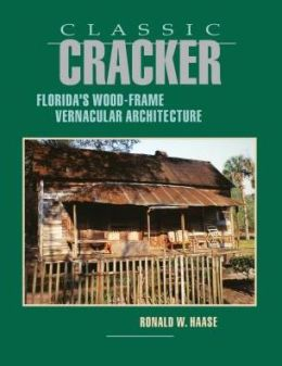 Classic Cracker: Florida's Wood-Frame Architecture