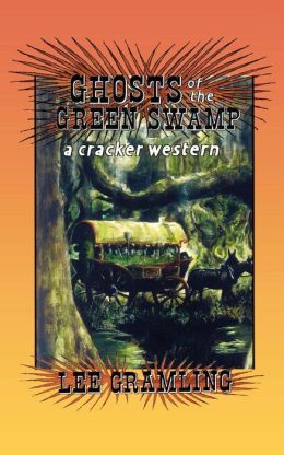 Ghosts of the Green Swamp: A Cracker Western