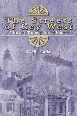 The Streets of Key West: A History of Street Names