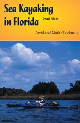 Sea Kayaking in Florida: 2nd Edition
