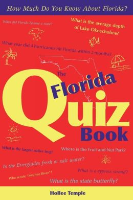 The Florida Quiz Book: How Much Do You Know about Florida?