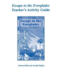 Escape to the Everglades: Teacher's Activity Guide