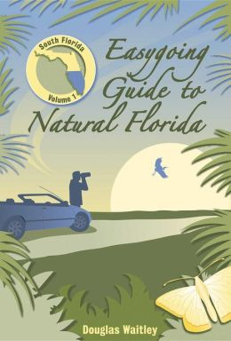 Easygoing Guide to Natural Florida: South Florida