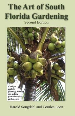 The Art of South Florida Gardening, 2nd edition