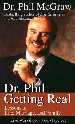 Dr. Phil Getting Real: Lessons in Life, Marriage, and Family
