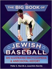 The Big Book of Jewish Baseball: An Illustrated Encyclopedia and Anecdotal History