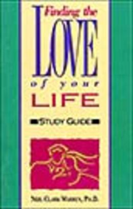 Finding the Love of Your Life Study Guide