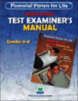 Financial Fitness for Life: Examiner's Manual - Grades 6-8