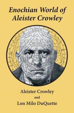 Enochian World of Aleister Crowley: Enochian Sex Magick