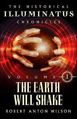 The Earth Will Shake (Historical Illuminatus Chronicles Series #1)