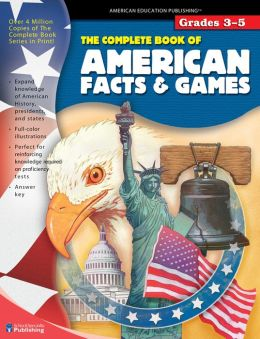 The Complete Book of American Facts and Games, Grades 3-5