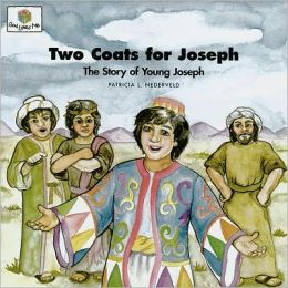 Two Coats for Joseph: The Story of Young Joseph