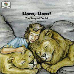 Lions, Lions!: The Story of Daniel