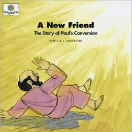 A New Friend: The Story of Paul's Conversion