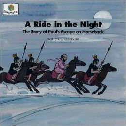 A Ride in the Night: The Story of Paul's Escape on Horseback