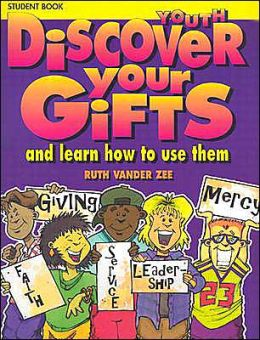 Discover Your Gifts: And Learn How to Use Them
