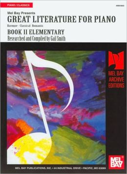 Great Literature for Piano, Book II Elementary: Baroque-Classical-Romantic (Archive Editions Series)