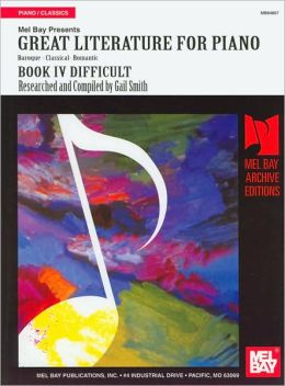 Great Literature for Piano, Book IV Difficult: Baroque-Classical-Romantic (Archive Editions Series)