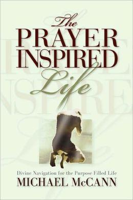 The Prayer Inspired Life