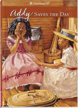 Addy Saves the Day: A Summer Story (American Girls Collection Series: Addy #5)