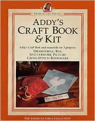 Addy's Craft Book and Kit: (American Girls Collection Series: Addy)