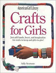 Crafts for Girls (American Girl Library Series)