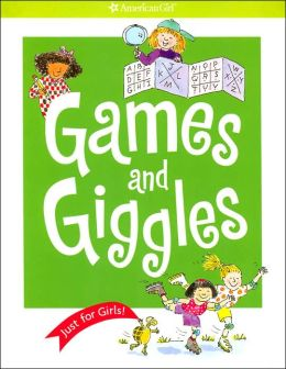 Games and Giggles: Just for Girls (American Girl Library Series)