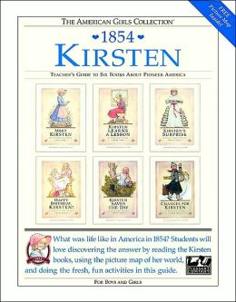 Kirsten, 1854: Teacher's Guide to Six Books about Pioneer America (American Girls Collection Series: Kirsten)