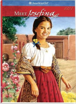 Meet Josefina: An American Girl (American Girls Collection Series: Josefina #1)