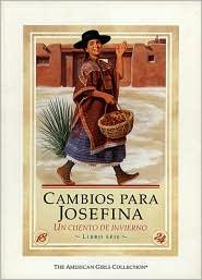 Cambios para Josefina: un cuento del invierno (Changes for Josefina: A Winter Story) (American Girls Collection Series: Josefina)