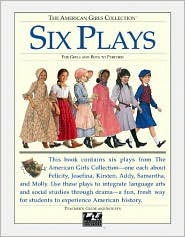 Six Plays (American Girls Collection Series)