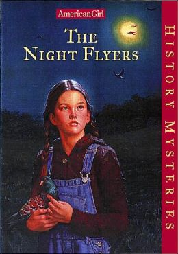 The Night Flyers (American Girl History Mysteries Series #3)