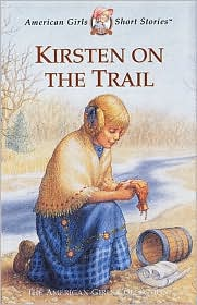 Kirsten on the Trail: (American Girls Collection Series: Kirsten #7)