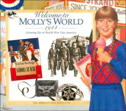 Welcome to Molly's World, 1944: Growing up in World War Two America (American Girls Collection Series: Molly)
