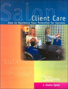 Salon Client Care: How to Maximize Your Potential for Success