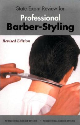 State Exam Review for Professional Barber-Styling 3E
