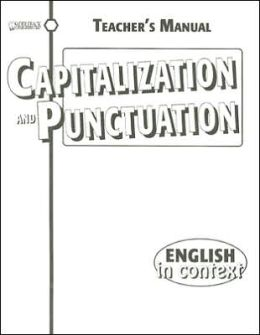Capitalization and Punctuation Teacher's Manual- English in Context