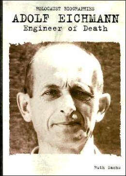 Adolf Eichmann: Engineer of Death