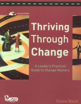 Thriving through Change: A Leader's Practical Guide to Change Mastery