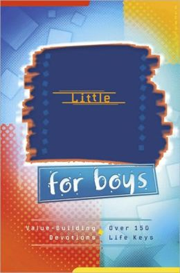 God's Little Devotional Book for Boys: Value-building Devotions for Boys ... Includes over 150 Life Keys