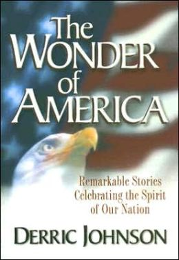 The Wonder of America: Remarkable Stories Celebrating the Spirit of Our Nation