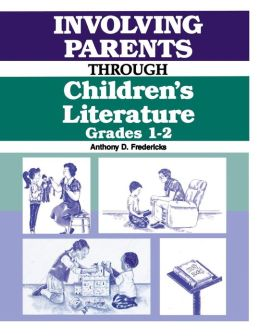 Involving Parents Through Children's Literature: Grades 1-2