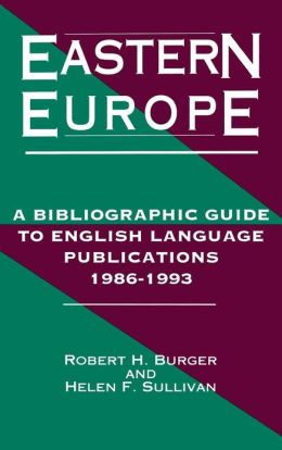 Eastern Europe, 1986-1993: A Bibliographic Guide to English Language Publications, 19861993