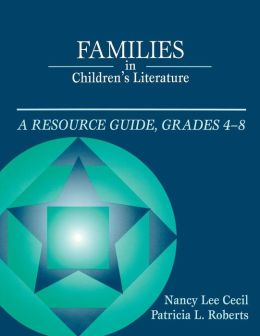 Families in Children's Literature: A Resource Guide, Grades 4-8