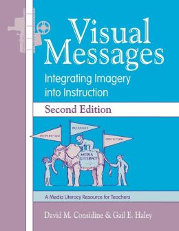 Visual Messages: Integrating Imagery Into Instruction