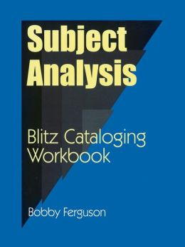 Subject Analysis: Blitz Cataloging Workbook