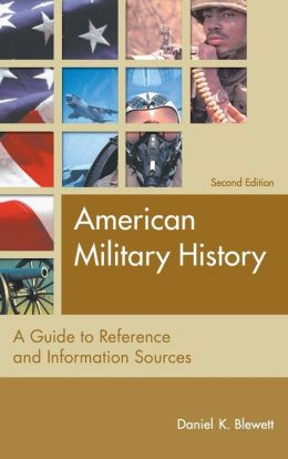 American Military History: A Guide to Reference and Information Sources Second Edition