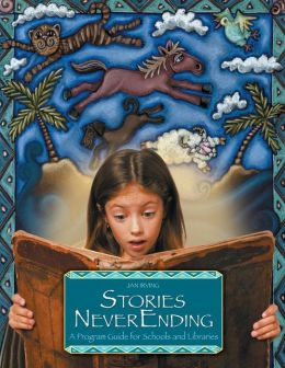 Stories NeverEnding: A Program Guide for Schools and Libraries