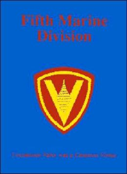 5th Marine Division: Uncommon Valor Was a Common Virtue