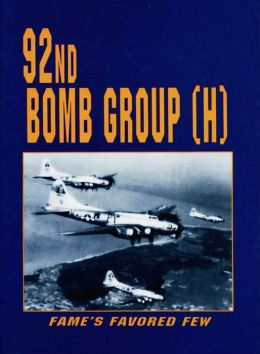 92nd Bomb Group (H): Fame's Favored Few